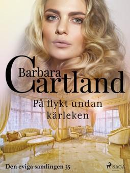Cartland, Barbara - På flykt undan kärleken, ebook