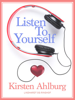 Ahlburg, Kirsten - Listen to Yourself, ebook
