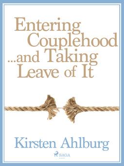 Ahlburg, Kirsten - Entering Couplehood...and Taking Leave of It, ebook