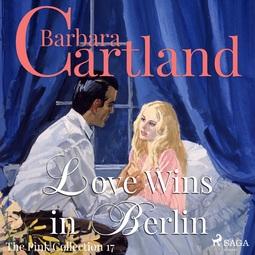 Cartland, Barbara - Love Wins in Berlin, audiobook