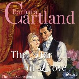 Cartland, Barbara - The Star of Love, audiobook