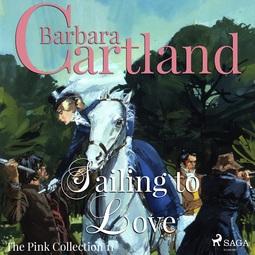 Cartland, Barbara - Sailing to Love, audiobook