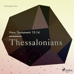 Glyn, Christopher - The New Testament 13-14: Thessalonians, audiobook