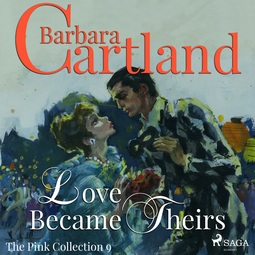 Cartland, Barbara - Love Became Theirs, audiobook