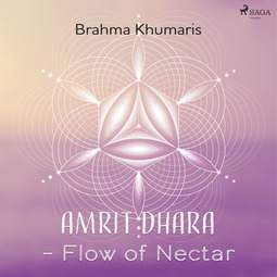 Khumaris, Brahma - Amrit Dhara - Flow of Nectar, audiobook