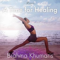 Khumaris, Brahma - A Time for Healing, audiobook