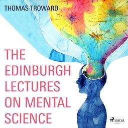 Troward, Thomas - The Edinburgh Lectures on Mental Science, audiobook