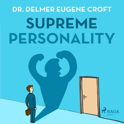 Croft, Dr. Delmer Eugene - Supreme Personality, audiobook
