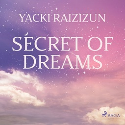 Raizizun, Yacki - Secret of Dreams, audiobook