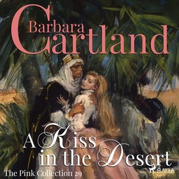 Cartland, Barbara - A Kiss in the Desert, audiobook