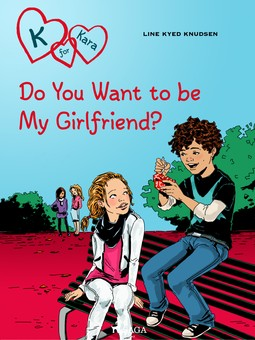 Knudsen, Line Kyed - K for Kara 2: Do You Want to be My Girlfriend?, ebook