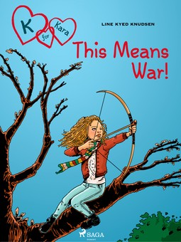 Knudsen, Line Kyed - K for Kara 6: This Means War!, ebook