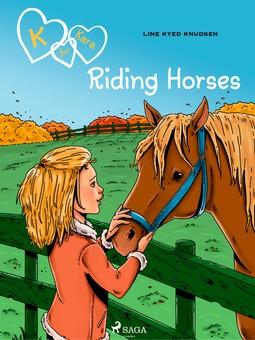 Knudsen, Line Kyed - K for Kara 12: Riding Horses, ebook