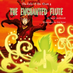 Gotthardt, Peter - The Fate of the Elves 4: The Enchanted Flute, audiobook