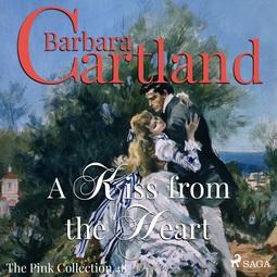 Cartland, Barbara - A Kiss From the Heart, audiobook