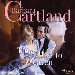 Cartland, Barbara - This Way to Heaven, audiobook