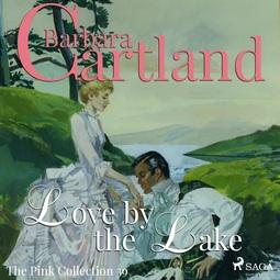 Cartland, Barbara - Love by the Lake, audiobook