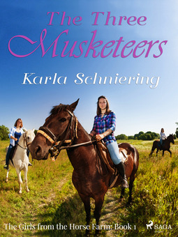 Schniering, Karla - The Girls from the Horse Farm 1: The Three Musketeers, ebook