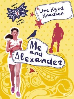 Knudsen, Line Kyed - Loves Me/Loves Me Not 1: Me and Alexander, ebook