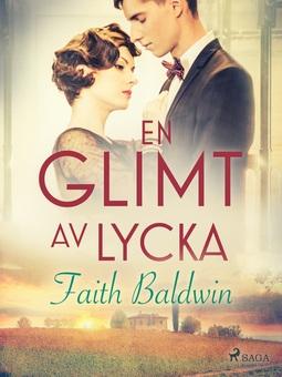 Baldwin, Faith - En glimt av lycka, ebook