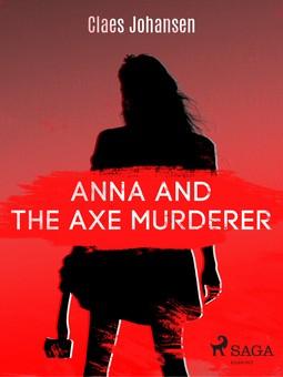 Johansen, Claes - Anna and the Axe Murderer, ebook