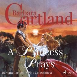 Cartland, Barbara - A Princess Prays, audiobook