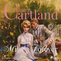 Cartland, Barbara - Mine For Ever, audiobook