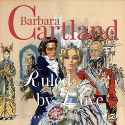 Cartland, Barbara - Ruled By Love, audiobook