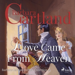 Cartland, Barbara - Love Came From Heaven, audiobook