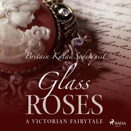 Soderquist, Britain Kalai - Glass Roses, audiobook