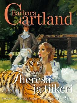 Cartland, Barbara - Theresa ja tiikeri, e-kirja