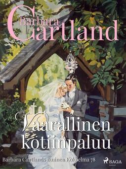 Cartland, Barbara - Vaarallinen kotiinpaluu, e-kirja