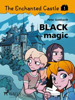 Gotthardt, Peter - The Enchanted Castle 1: Black Magic, ebook