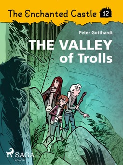 Gotthardt, Peter - The Enchanted Castle 12: The Valley of Trolls, ebook