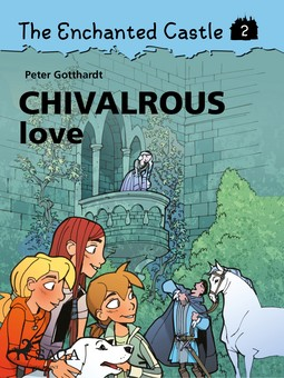 Gotthardt, Peter - The Enchanted Castle 2: Chivalrous Love, ebook