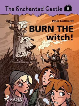 Gotthardt, Peter - The Enchanted Castle 8: Burn the Witch!, ebook
