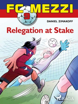 Zimakoff, Daniel - FC Mezzi 9: Relegation at stake, ebook