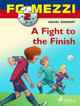 Zimakoff, Daniel - FC Mezzi 2: A Fight to the Finish, ebook