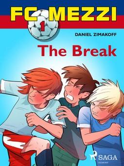 Zimakoff, Daniel - FC Mezzi 1: The Break, ebook