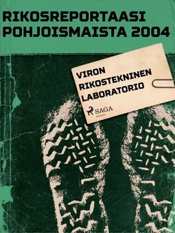 - Rikosreportaasi pohjoismaista 2004: Viron rikostekninen laboratorio, e-kirja