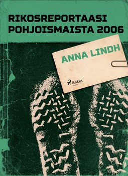 - Rikosreportaasi Pohjoismaista 2006: Anna Lindh, e-kirja