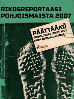 - Rikosreportaasi Pohjoismaista 2007: Päättääkö tuomioista jokin muu kuin oikeuslaitos?, e-kirja