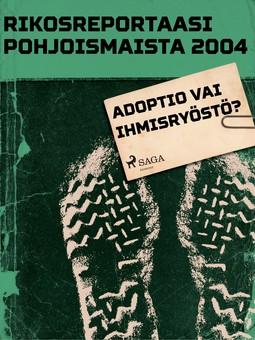 - Adoptio vai ihmisryöstö?, e-kirja