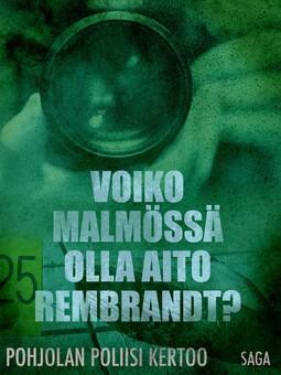 - Voiko Malmössä olla aito Rembrandt?, e-kirja