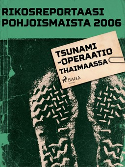 - Rikosreportaasi Pohjoismaista 2006: Tsunami-operaatio Thaimaassa, e-kirja