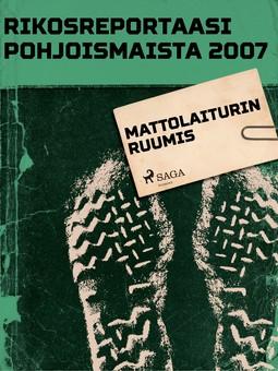 - Rikosreportaasi Pohjoismaista 2007: Mattolaiturin ruumis, e-kirja