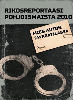 - Rikosreportaasi pohjoismaista 2010: Mies auton tavaratilassa, ebook