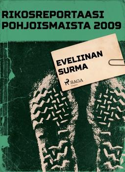 - Rikosreportaasi Pohjoismaista 2009: Eveliinan surma, ebook