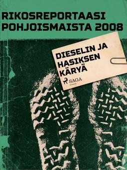 - Rikosreportaasi Pohjoismaista 2008: Dieselin ja hasiksen käryä, e-kirja