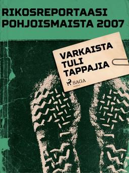 - Rikosreportaasi Pohjoismaista 2007: Varkaista tuli tappajia, e-kirja